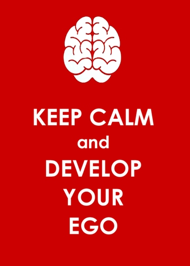 Keep Calm Develop Your Ego